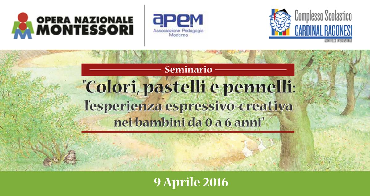 """Seminario Ragonesi News - 09 Aprile. Seminario Opera Nazionale Montessori """"Colori, pastelli e pennelli: l'esperienza espressivo-creativa nei bambini da 0 a 6 anni"""""""