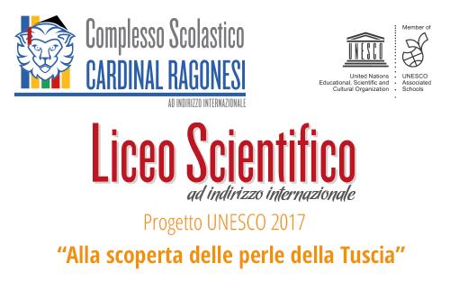 """Scientifico UnesvoScoperta Tuscia 2017 cop - Progetto UNESCO 2017 - """"Alla scoperta delle perle della Tuscia"""""""